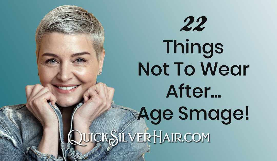 What Not To Wear After…Age Smage!