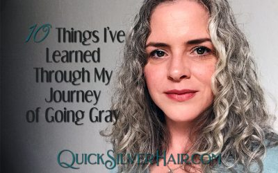 10 Things I've Learned Through My Journey of Going Gray