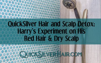 QuickSilver Hair and Scalp Detox: Harry's Experiment on His Red Hair & Dry Scalp