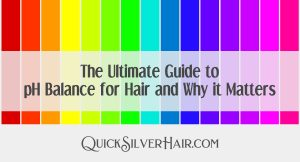 The Ultimate Guide to pH Balance for Hair and Why it Matters