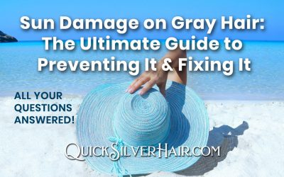 Sun Damage on Gray Hair: The Ultimate Guide to Preventing It & Fixing It