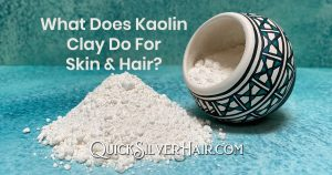 What Does Kaolin Clay Do For Skin and Hair title image