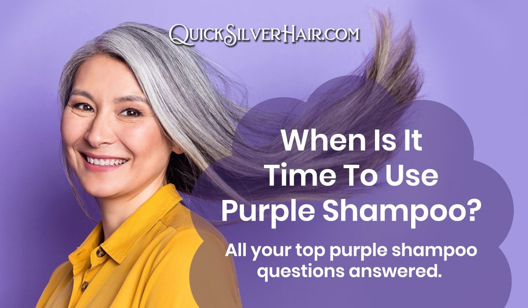 When Is It Time To Use Purple Shampoo?