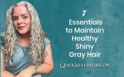 My 7 Essentials to Maintain Healthy Shiny Gray Hair